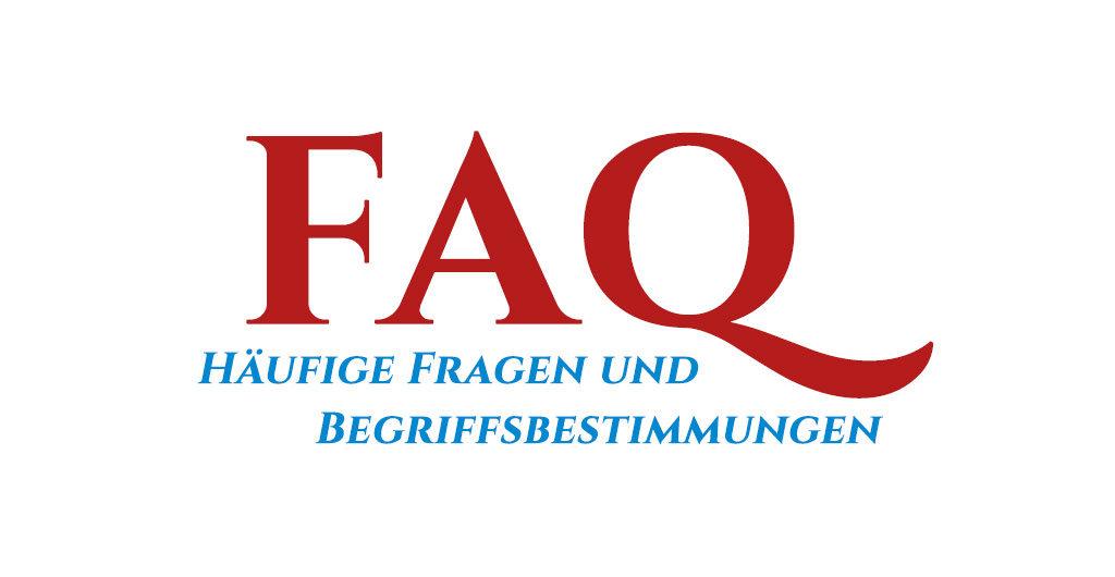 Frequently Asked Questions // Häufige Fragen und Begriffsbestimmungen