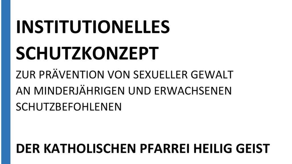 Institutionelles Schutzkonzept zur Präventijährigen und erwachsenen Schutzbefohlenenon von sexueller Gewalt an Minder
